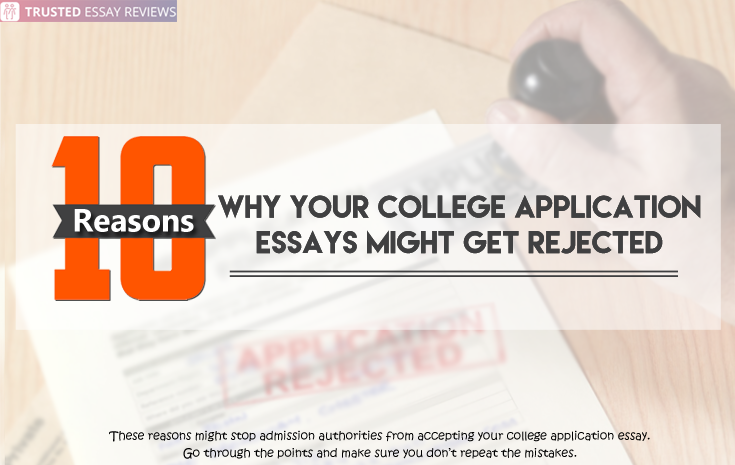 10 Reasons Why Your College Application Essays Might Get Rejected